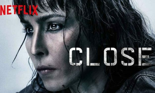 Close (2019) Review – Netflix