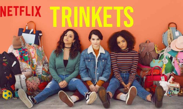 Trinkets (2019) – Review – Netflix (Season 1)