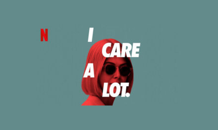 I Care A Lot – Review – Netflix